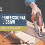 Best Professional Jigsaw Reviews - For Contractors & Industrial Works