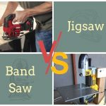 Jigsaw Vs Band Saw Comparison & Differences | Get The Right Tool