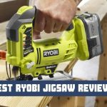 Best Ryobi Jigsaw Reviews & Comparison Of Top 5 Models