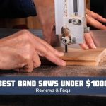 Top 5 Best Band Saw Under $1000 Reviews & Top Picks 2021