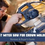 Best Miter Saw For Crown Molding Reviews & Buyer Guide 2021